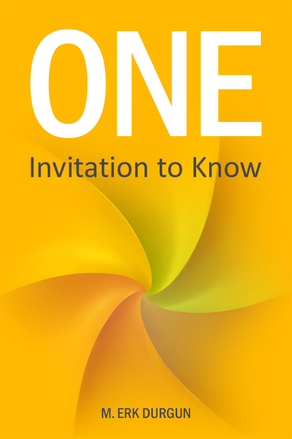 ONE - Invitation to Know - by M. Erk Durgun